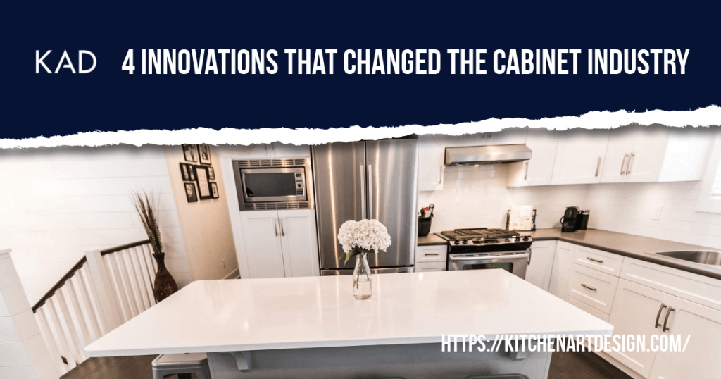 4 Innovations That Changed The Cabinet Industry Kitchen Art Design